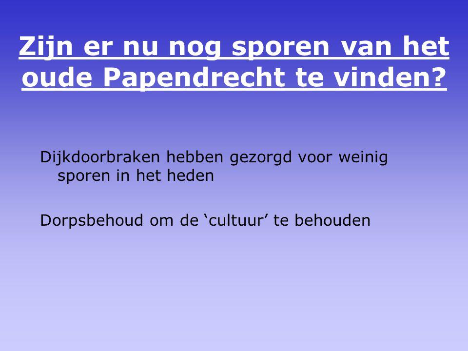 Zijn er nu nog sporen van het oude Papendrecht te vinden