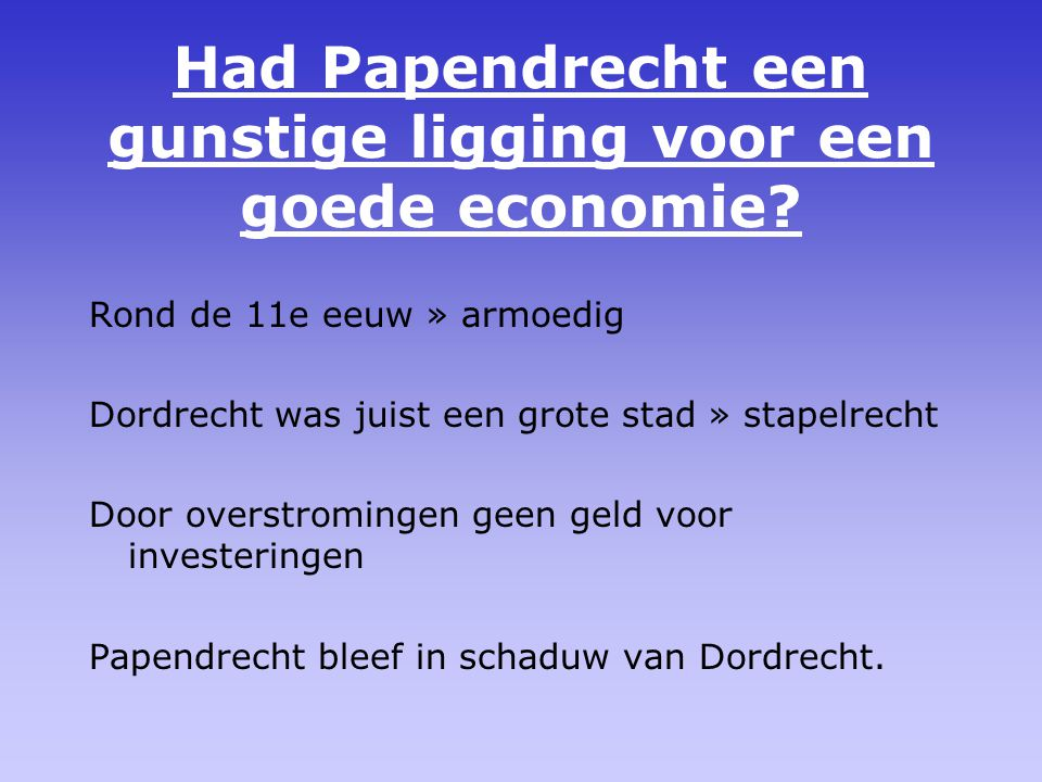 Had Papendrecht een gunstige ligging voor een goede economie
