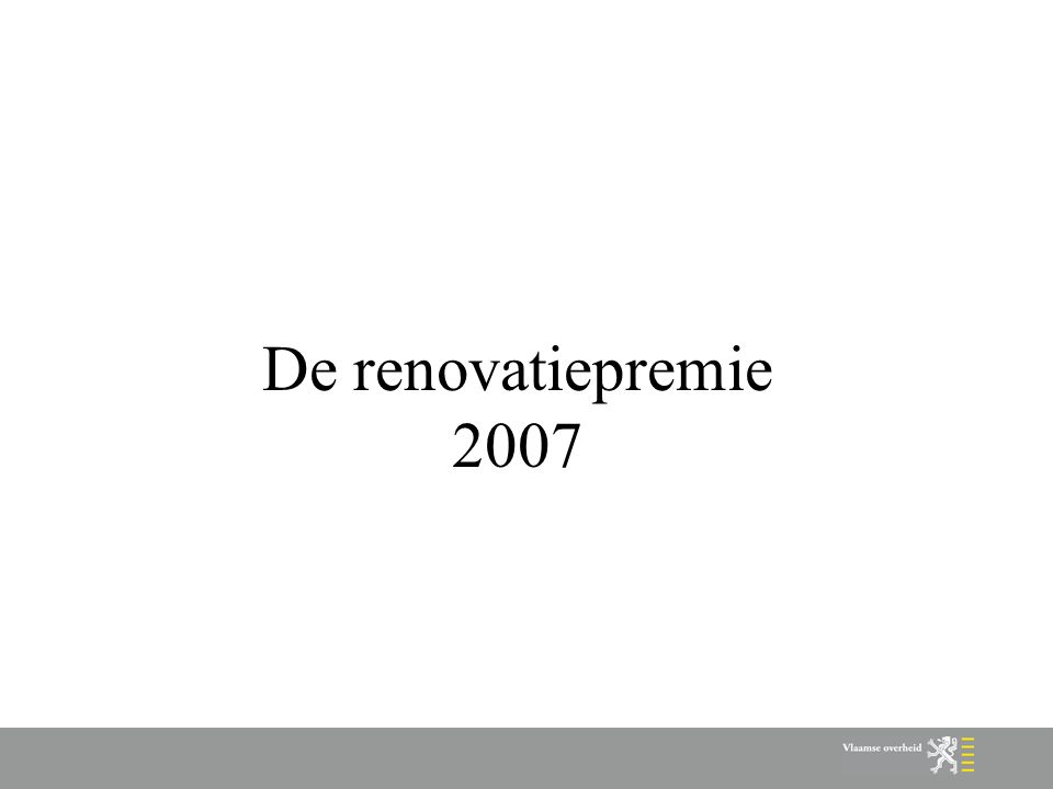 De renovatiepremie 2007