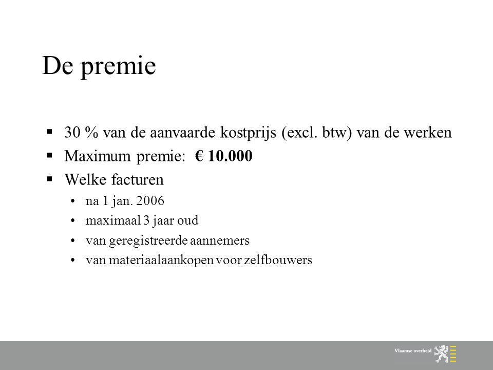 De premie 30 % van de aanvaarde kostprijs (excl. btw) van de werken