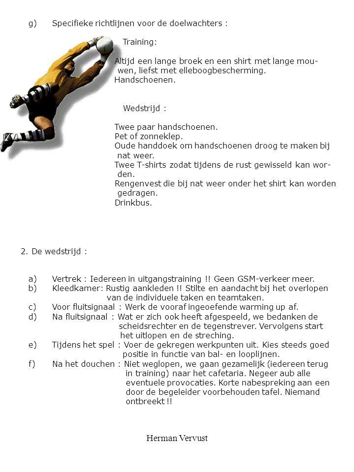 Herman Vervust Specifieke richtlijnen voor de doelwachters : Training: