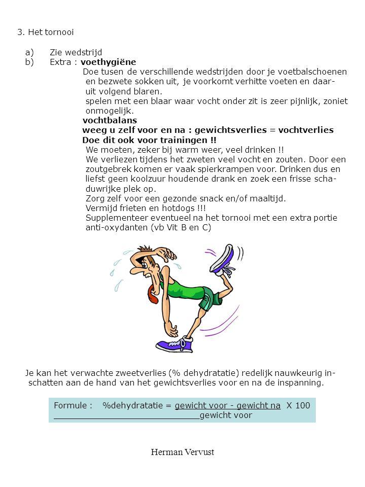 Herman Vervust 3. Het tornooi Zie wedstrijd Extra : voethygiëne