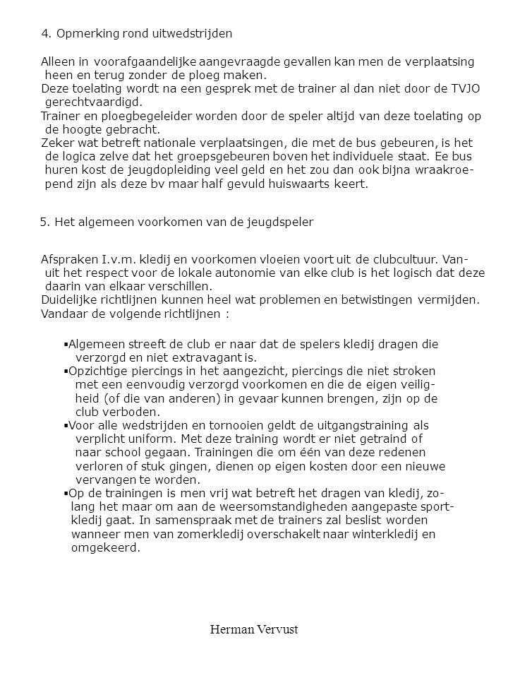 Herman Vervust 4. Opmerking rond uitwedstrijden