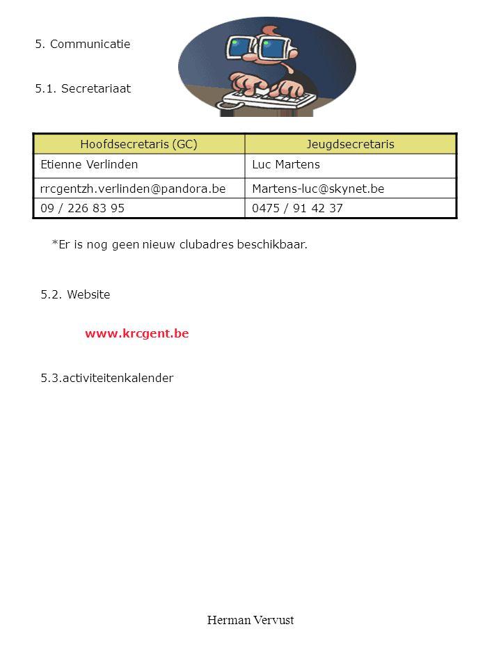 Herman Vervust 5. Communicatie 5.1. Secretariaat Hoofdsecretaris (GC)