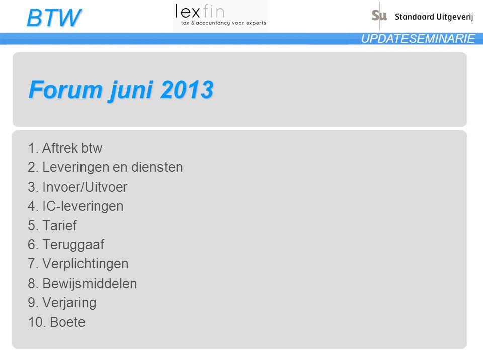 Forum juni 2013 1. Aftrek btw 2. Leveringen en diensten