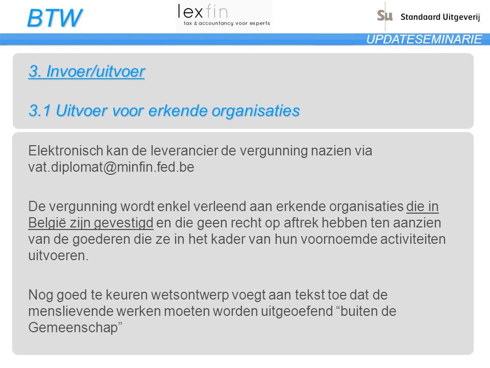 3. Invoer/uitvoer 3.1 Uitvoer voor erkende organisaties