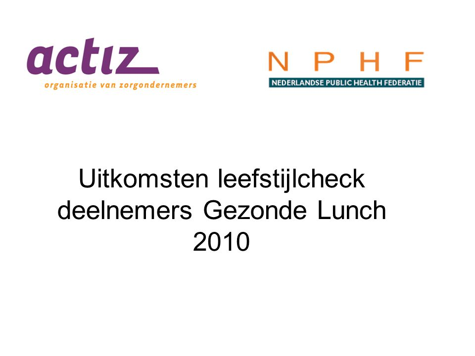 Uitkomsten leefstijlcheck deelnemers Gezonde Lunch 2010