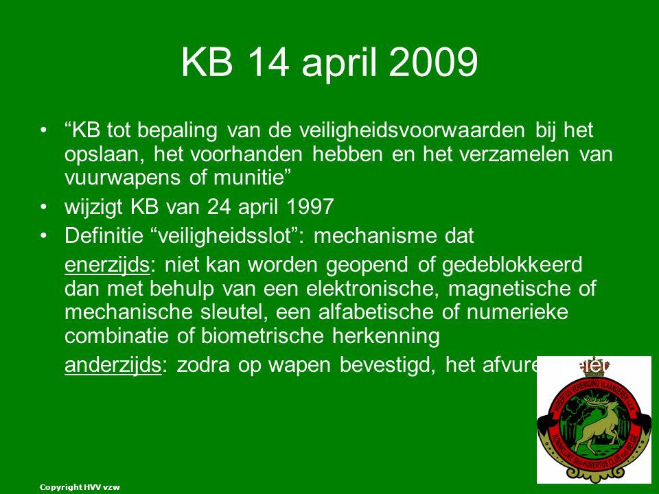KB 14 april 2009 KB tot bepaling van de veiligheidsvoorwaarden bij het opslaan, het voorhanden hebben en het verzamelen van vuurwapens of munitie