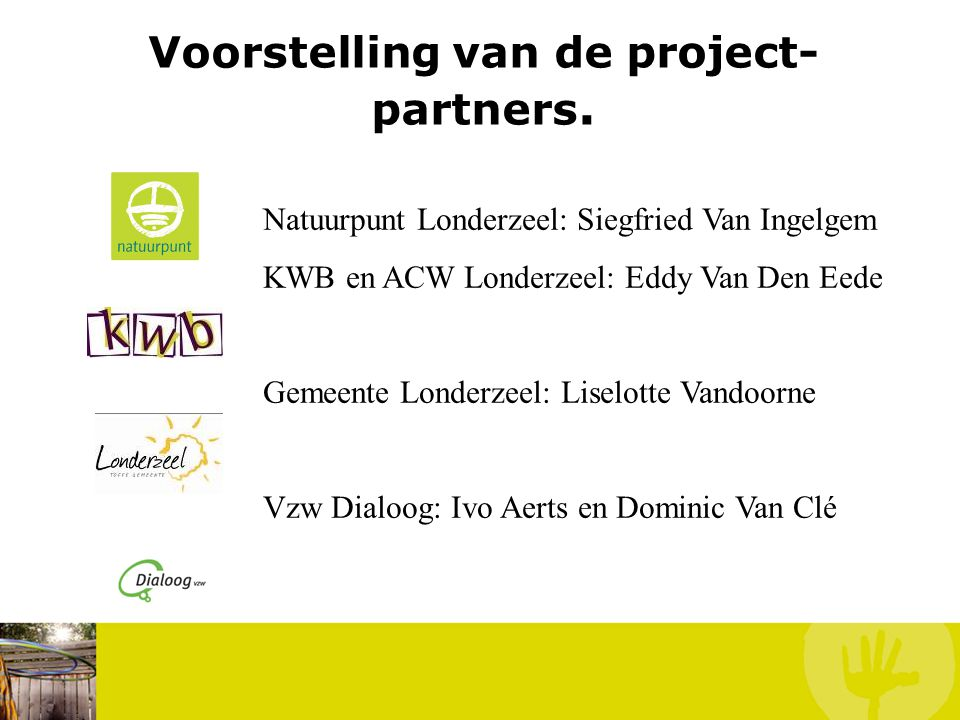 Voorstelling van de project- partners.