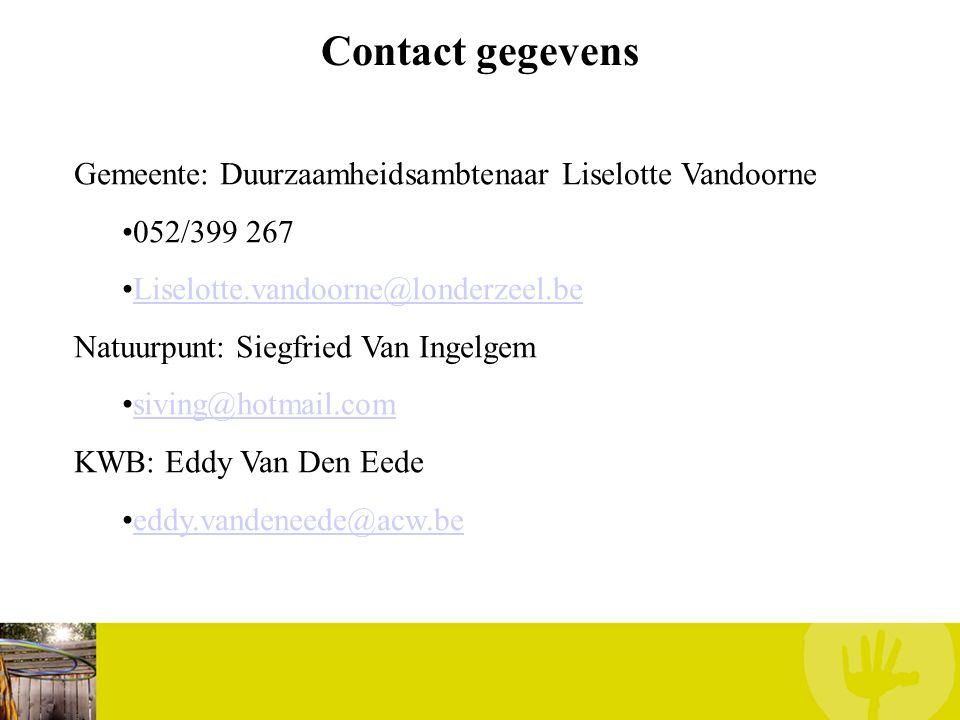 Contact gegevens Gemeente: Duurzaamheidsambtenaar Liselotte Vandoorne