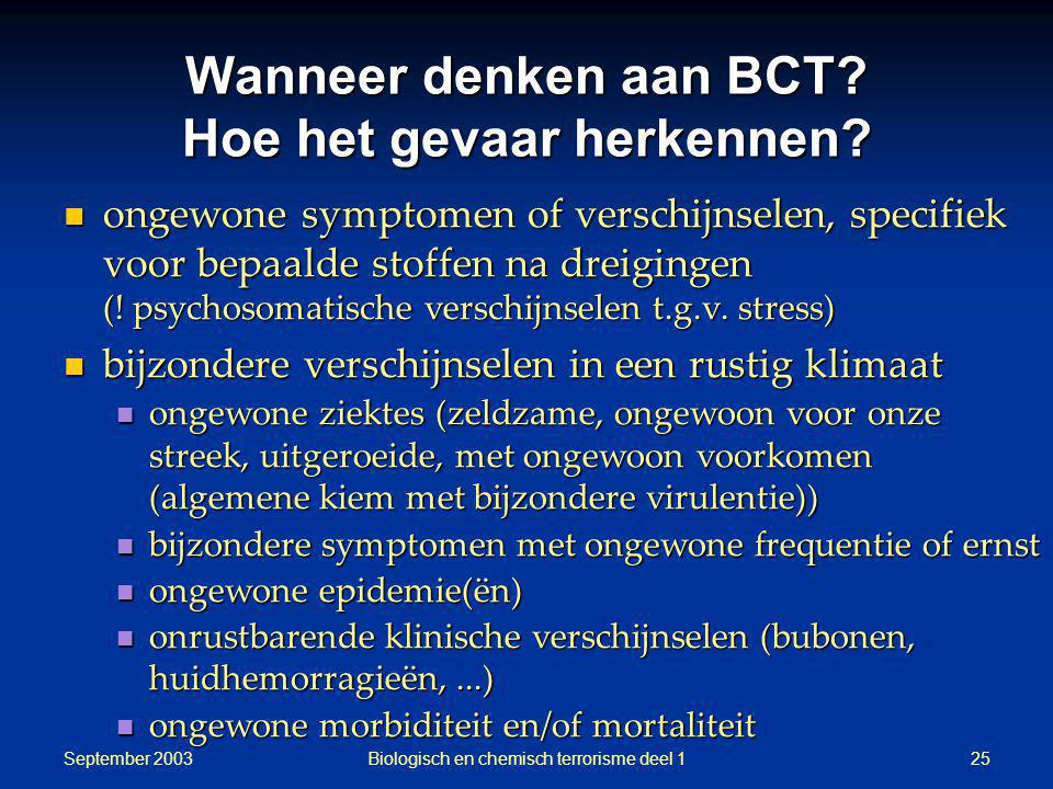 Wanneer denken aan BCT Hoe het gevaar herkennen
