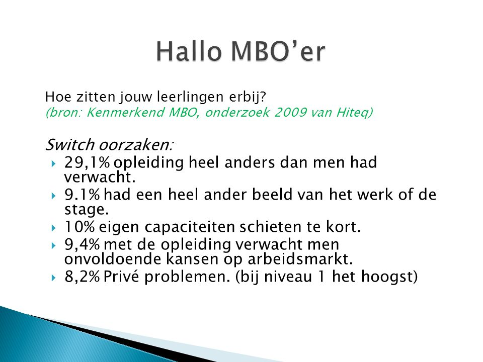 Hallo MBO'er Switch oorzaken:
