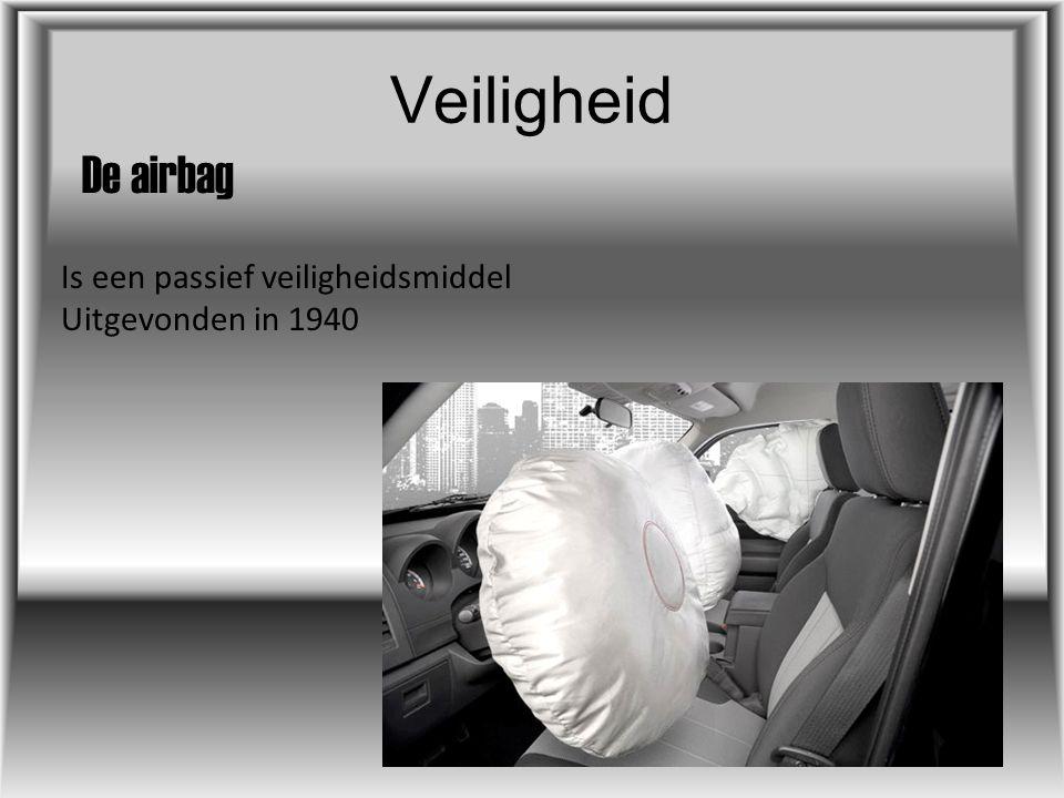 Veiligheid De airbag Is een passief veiligheidsmiddel