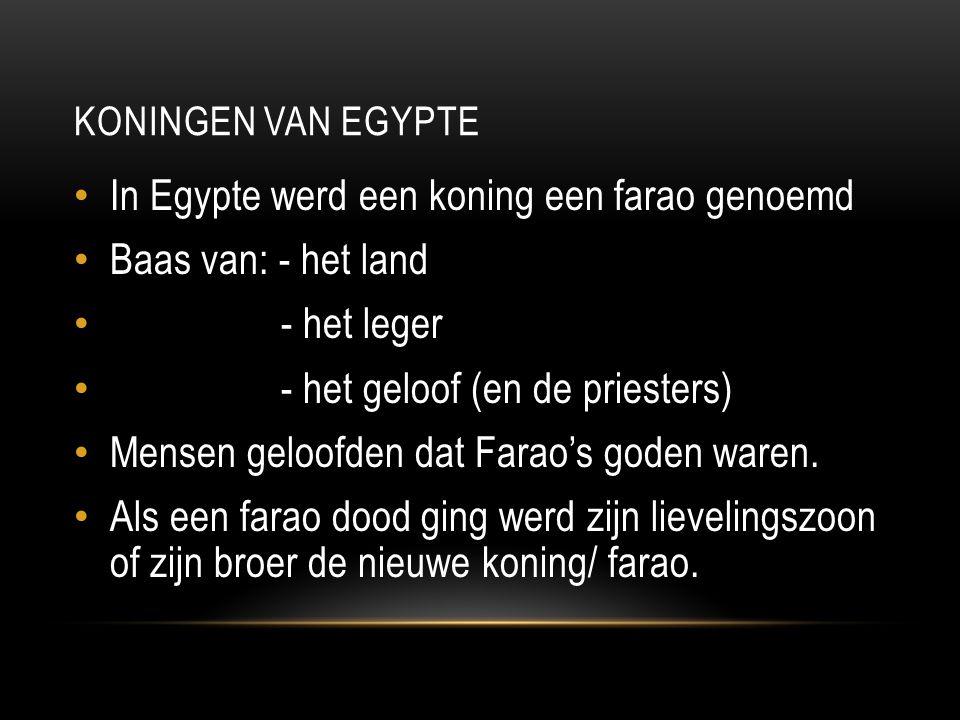 In Egypte werd een koning een farao genoemd Baas van: - het land