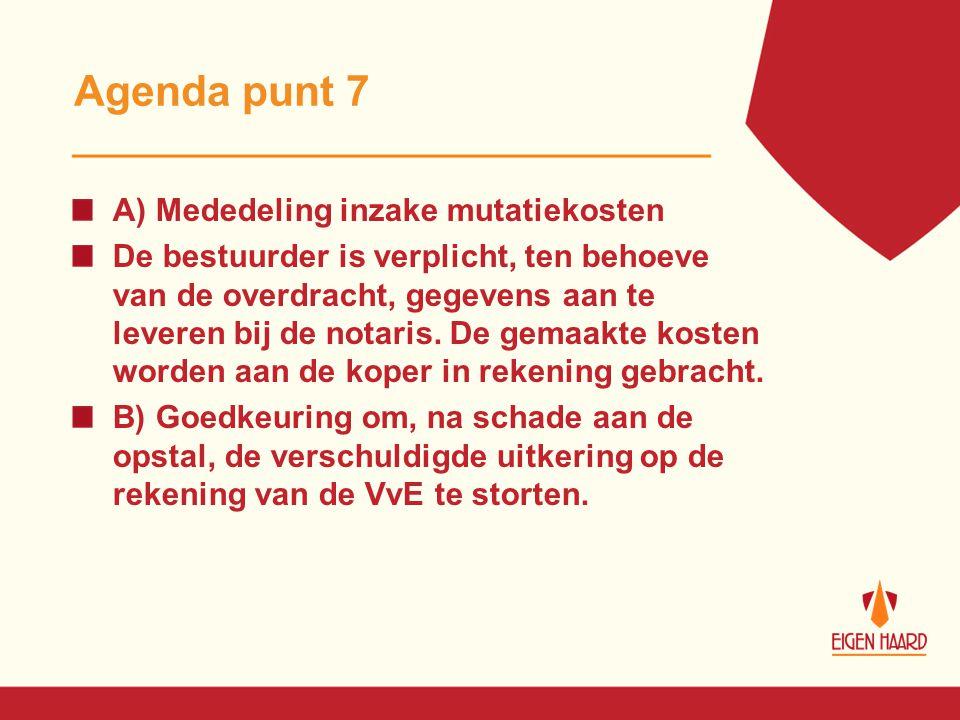Agenda punt 7 A) Mededeling inzake mutatiekosten