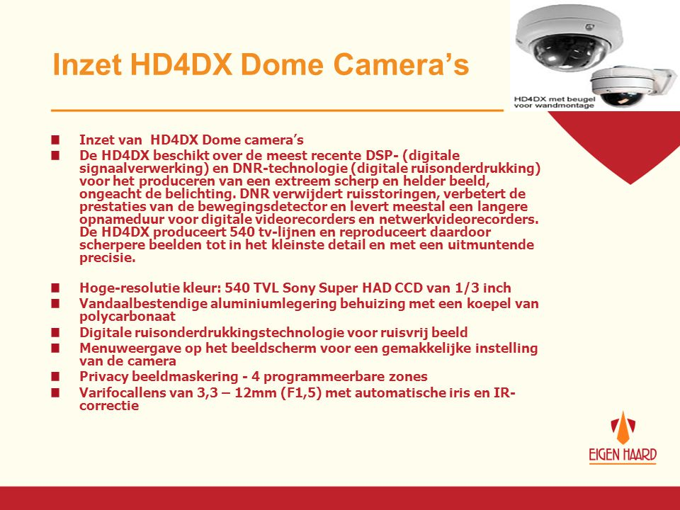 Inzet HD4DX Dome Camera's