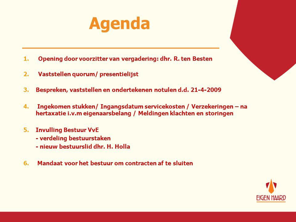 Agenda Opening door voorzitter van vergadering: dhr. R. ten Besten