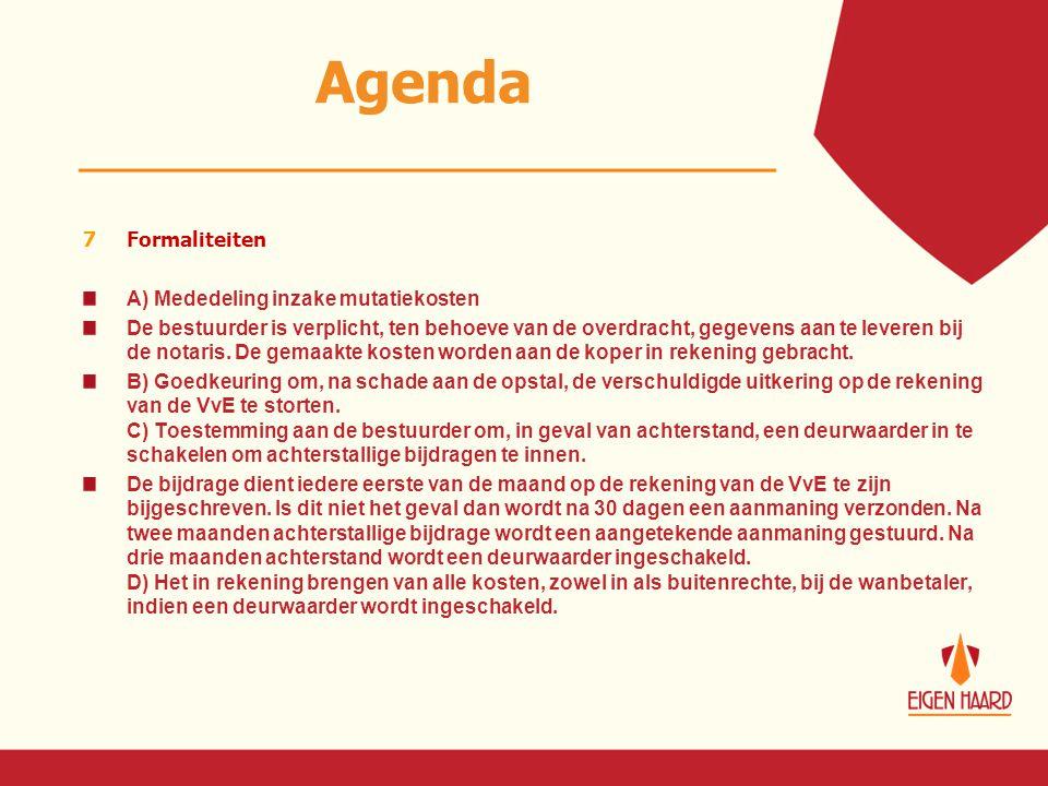 Agenda Formaliteiten A) Mededeling inzake mutatiekosten