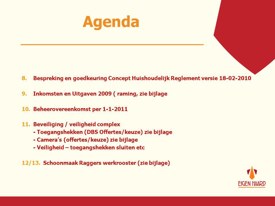 Agenda 8. Bespreking en goedkeuring Concept Huishoudelijk Reglement versie 18-02-2010. Inkomsten en Uitgaven 2009 ( raming, zie bijlage.
