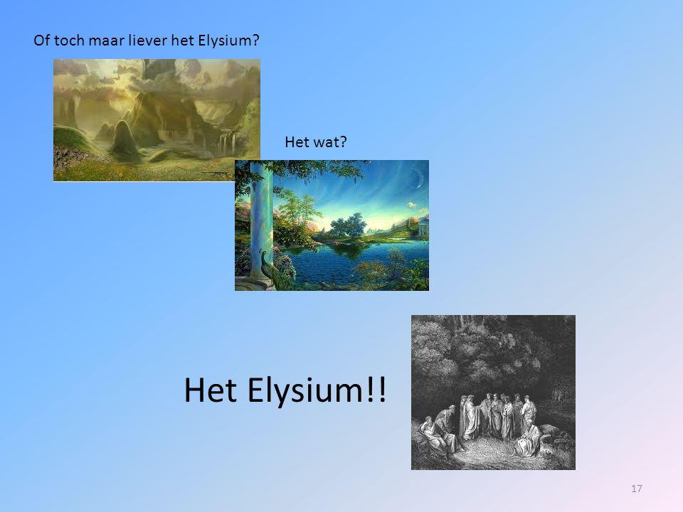 Of toch maar liever het Elysium