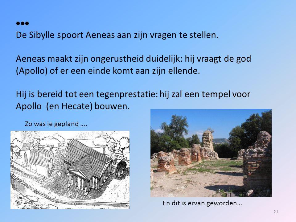 De Sibylle spoort Aeneas aan zijn vragen te stellen.