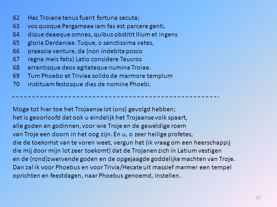 62 Hac Troiana tenus fuerit fortuna secuta;