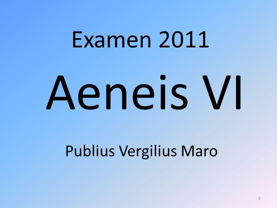 Examen 2011 Aeneis VI Publius Vergilius Maro