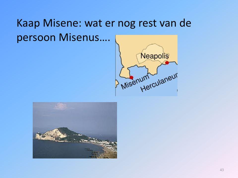 Kaap Misene: wat er nog rest van de persoon Misenus….