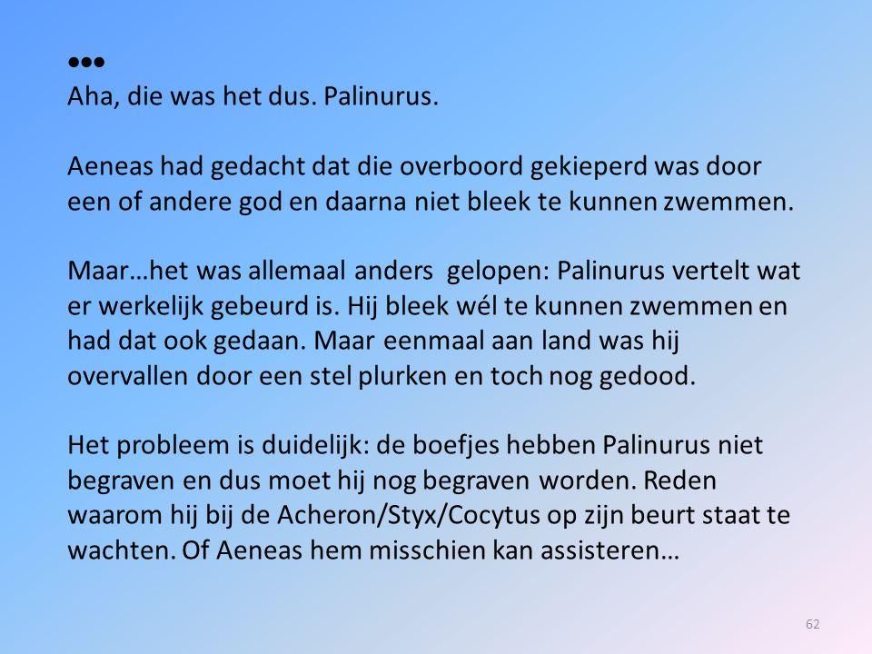  Aha, die was het dus. Palinurus.