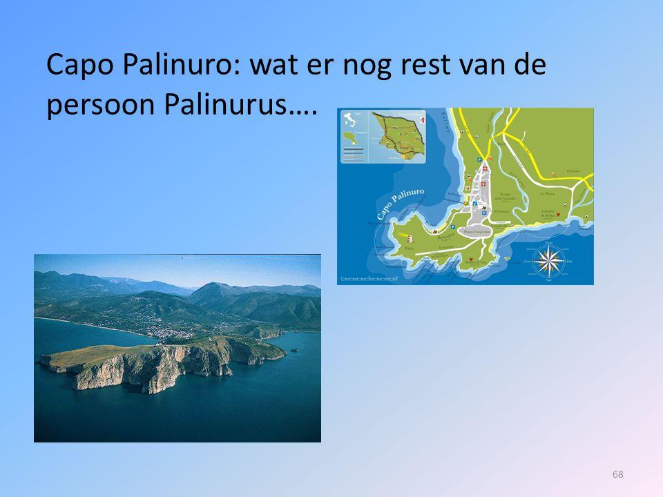 Capo Palinuro: wat er nog rest van de persoon Palinurus….