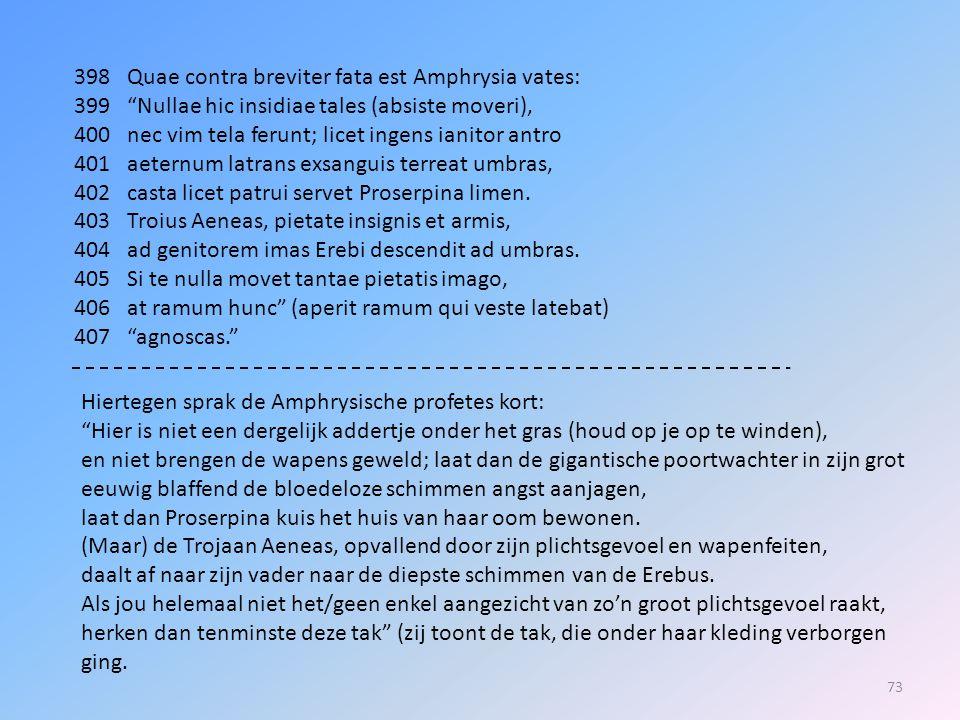398 Quae contra breviter fata est Amphrysia vates: