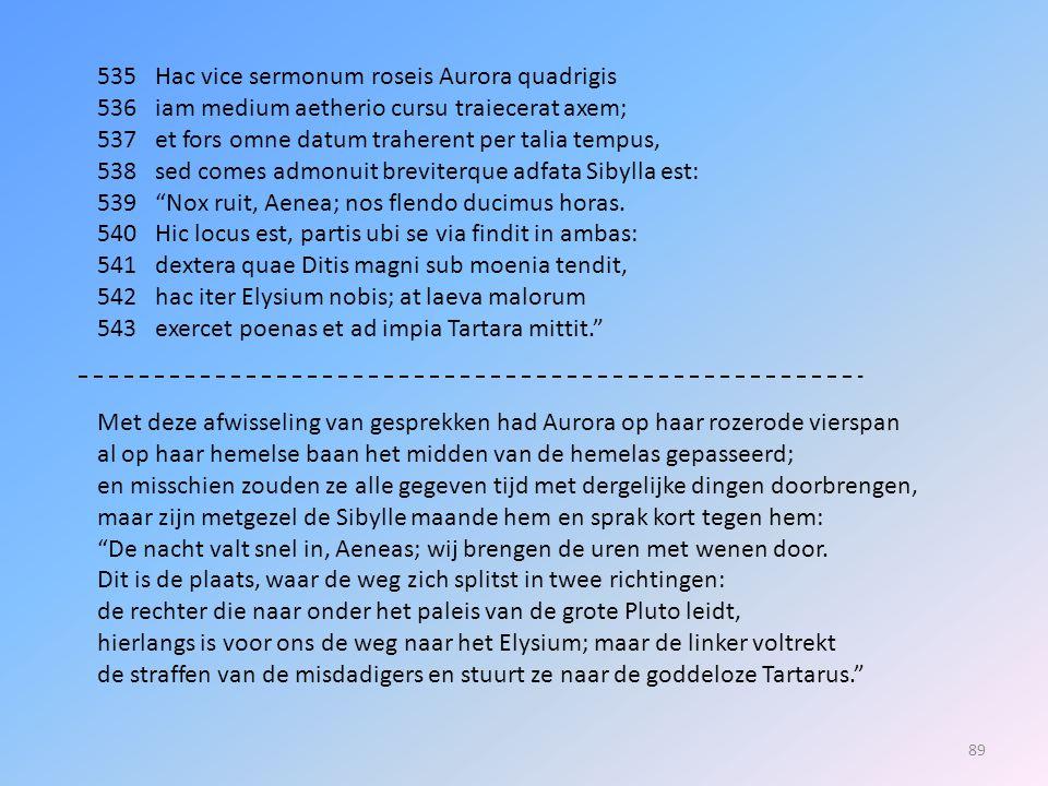 535 Hac vice sermonum roseis Aurora quadrigis