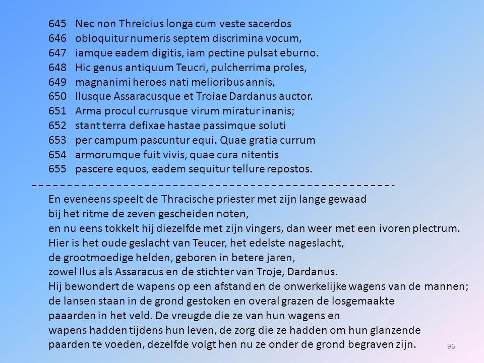 645 Nec non Threicius longa cum veste sacerdos
