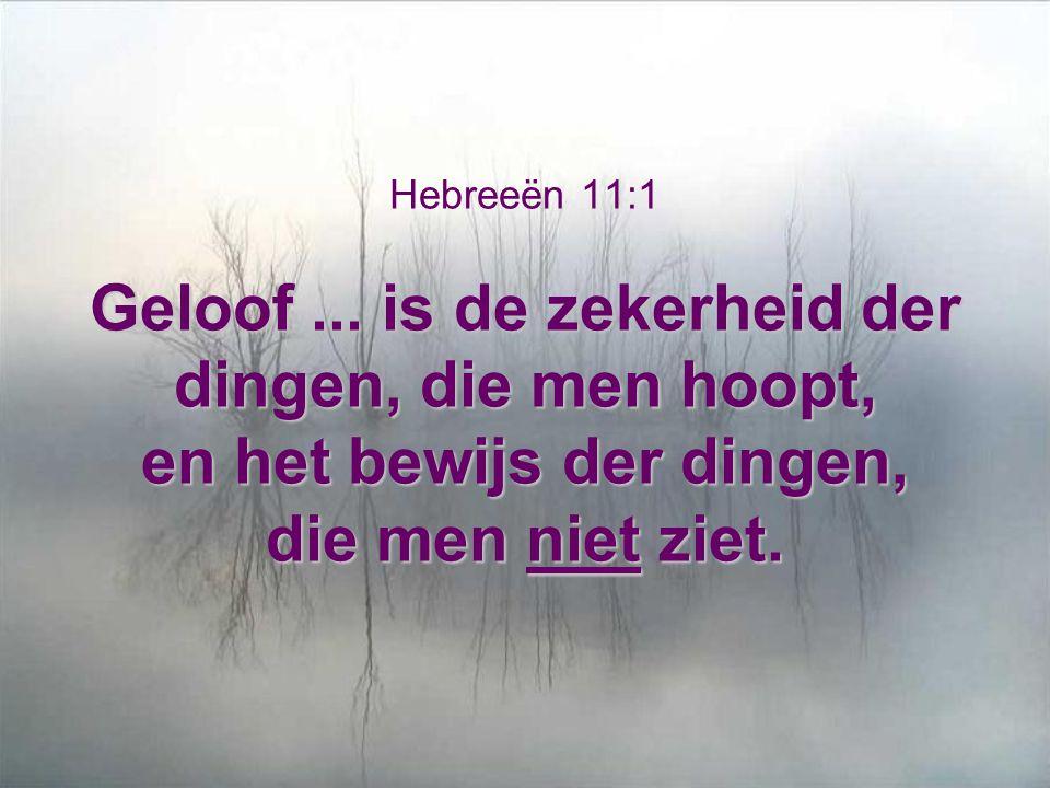 Hebreeën 11:1 Geloof ...