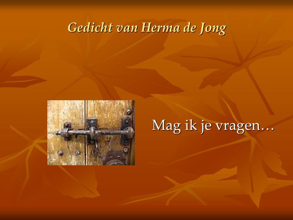 Gedicht van Herma de Jong