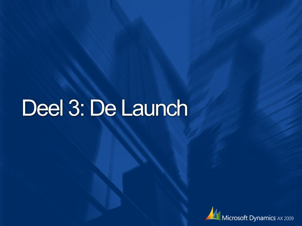 Deel 3: De Launch