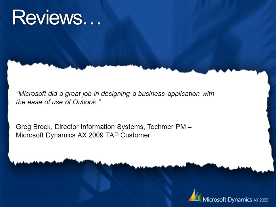 Reviews… Microsoft did a great job in designing a business application with the ease of use of Outlook.