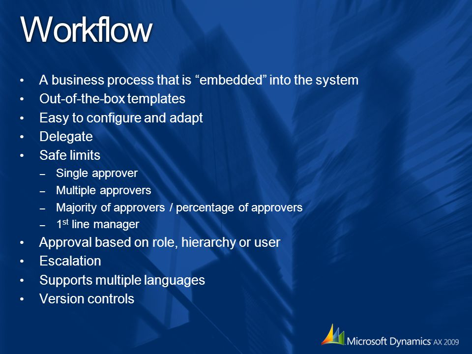 Workflow A business process that is embedded into the system