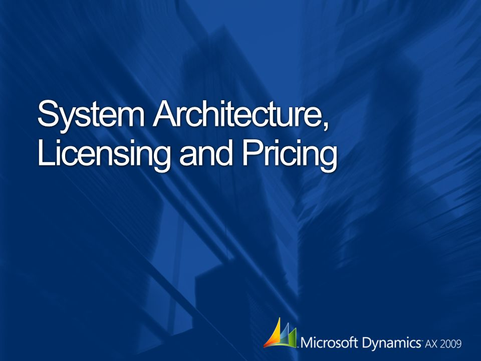 System Architecture, Licensing and Pricing
