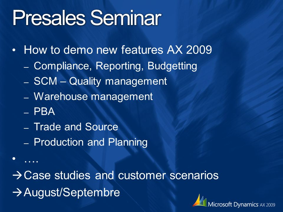 Presales Seminar How to demo new features AX 2009 ….