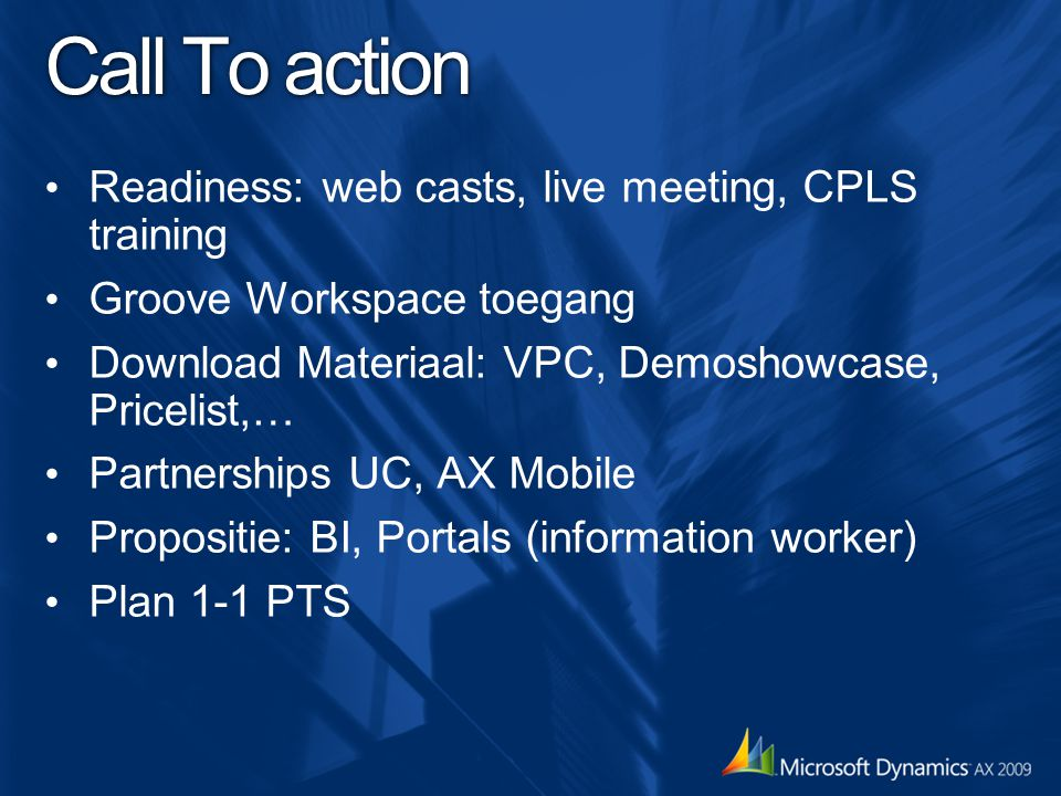 Call To action Readiness: web casts, live meeting, CPLS training