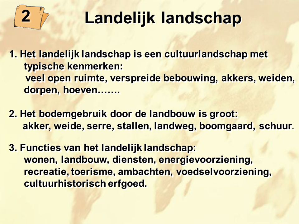 2 Landelijk landschap. 1. Het landelijk landschap is een cultuurlandschap met typische kenmerken: