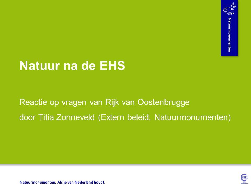 Natuur na de EHS Reactie op vragen van Rijk van Oostenbrugge