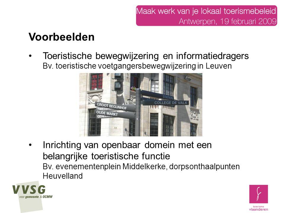 Voorbeelden Toeristische bewegwijzering en informatiedragers Bv. toeristische voetgangersbewegwijzering in Leuven.