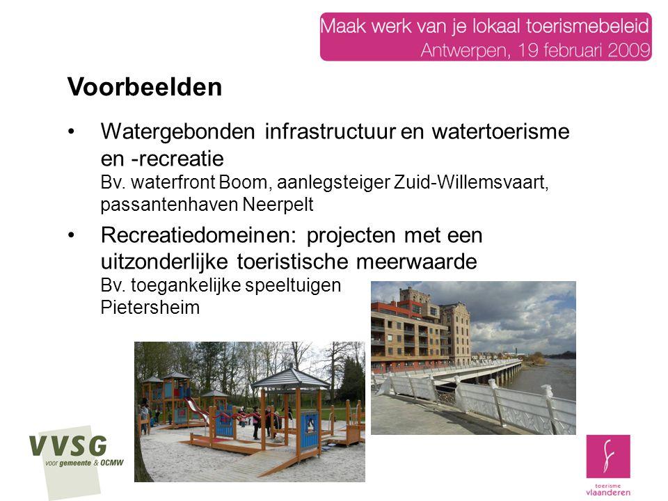 Voorbeelden Watergebonden infrastructuur en watertoerisme en -recreatie Bv. waterfront Boom, aanlegsteiger Zuid-Willemsvaart, passantenhaven Neerpelt.