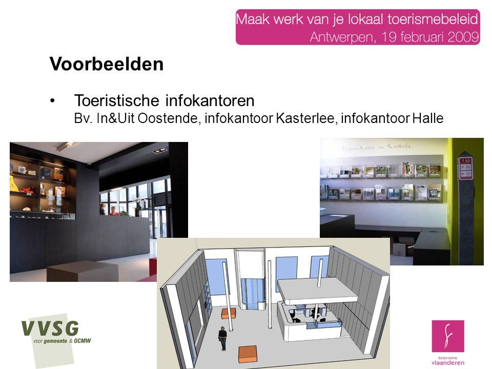Voorbeelden Toeristische infokantoren Bv. In&Uit Oostende, infokantoor Kasterlee, infokantoor Halle