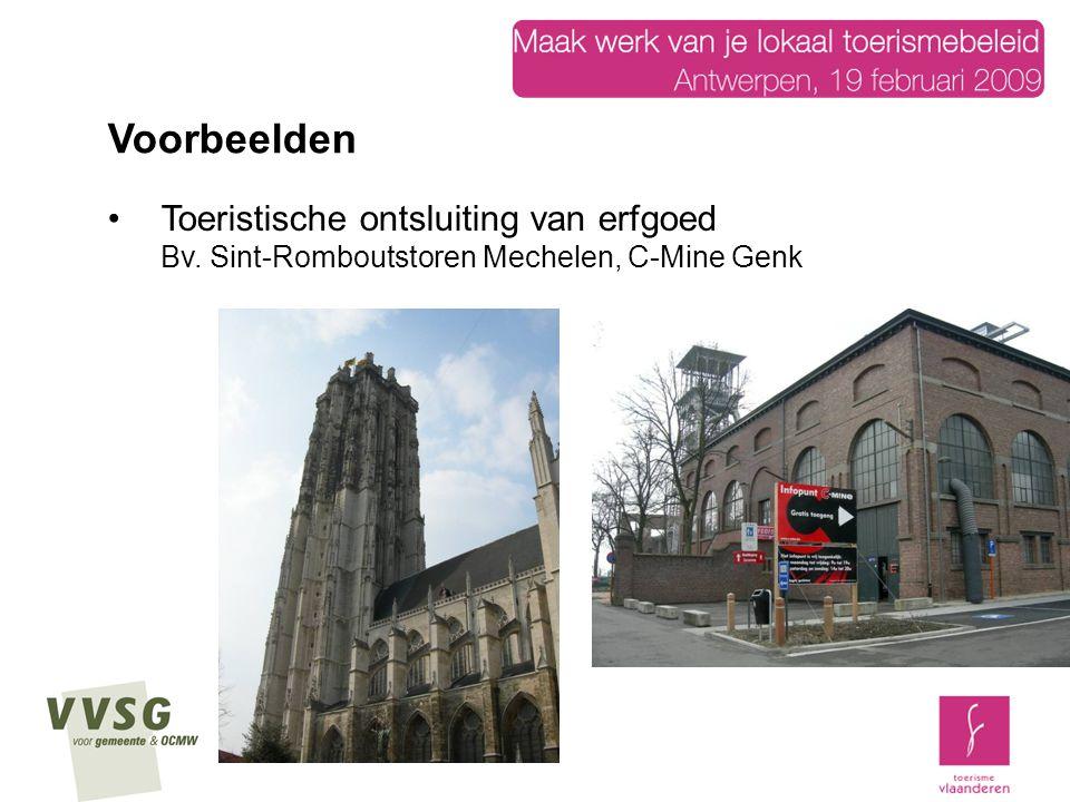 Voorbeelden Toeristische ontsluiting van erfgoed Bv. Sint-Romboutstoren Mechelen, C-Mine Genk