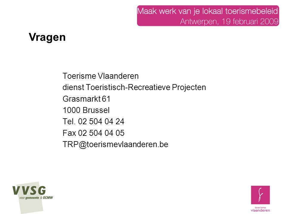 Vragen Toerisme Vlaanderen dienst Toeristisch-Recreatieve Projecten