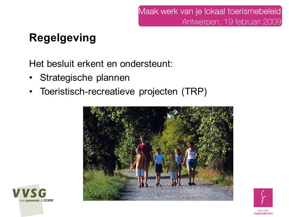 Regelgeving Het besluit erkent en ondersteunt: Strategische plannen