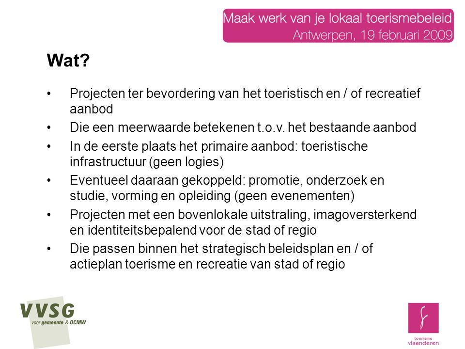 Wat Projecten ter bevordering van het toeristisch en / of recreatief aanbod. Die een meerwaarde betekenen t.o.v. het bestaande aanbod.
